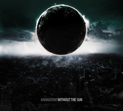 ANIMATIONS - Without The Sun