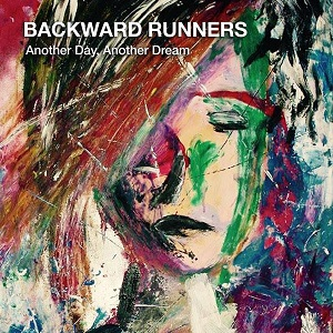 Backward Runners  - 2016  - Another Day Another Dream