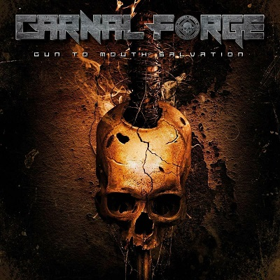 CARNAL FORGE - Gun To Mouth SalvationCARNAL FORGE - Gun To Mouth Salvation