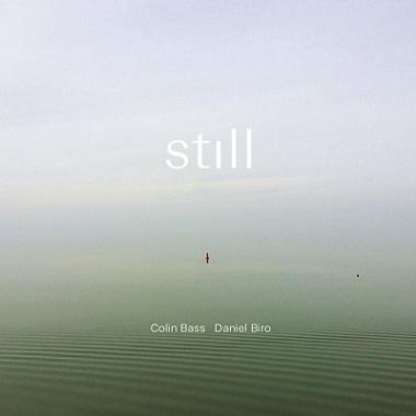 COLIN BASS /DANIEL BIRO - Still