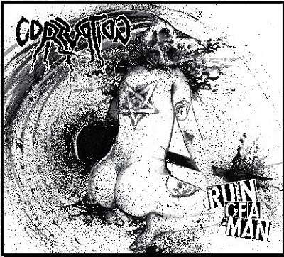 CORRUPTION - Ruin Of A Man (EP)