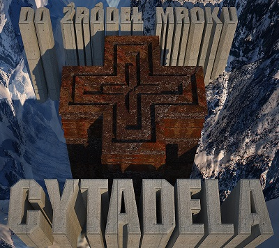CYTADELA - Do źródeł mroku
