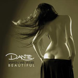 Dante - 2016 - When We Were Beautiful
