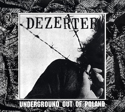 DEZERTER - Undergound Out of Poland