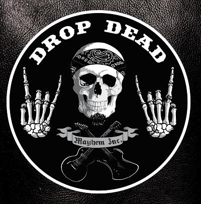 DROP DEAD - Mayhem Inc.