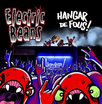 ELECTRIC BEANS - Hangar de fous!