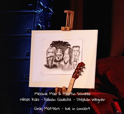 MELANIE MAU & MARTIN SCHNELLA - Gray Matters Live In Concert