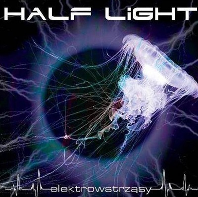 HALF LIGHT - Elektrowstrząsy
