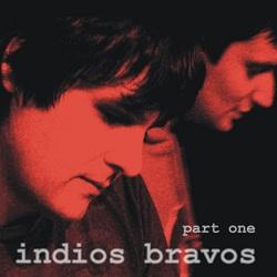 Indios Bravos – Part One