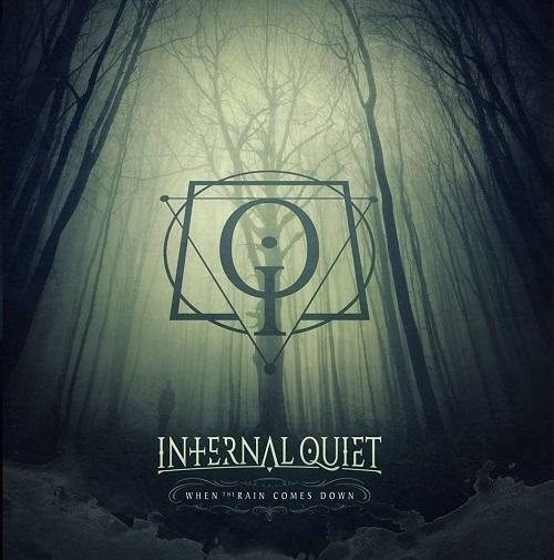 INTERNAL QUIET - When The Rain Comes Down