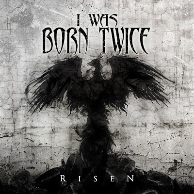 I WAS BORN TWICE - Risen