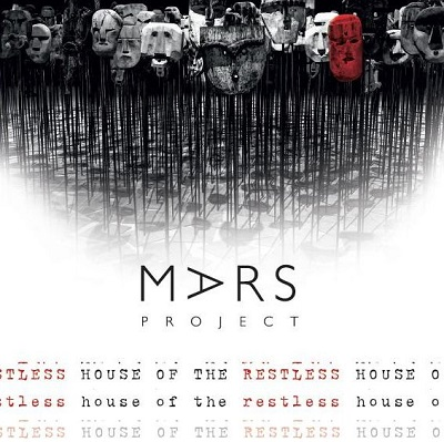 MARS PROJECT - House of the Restless