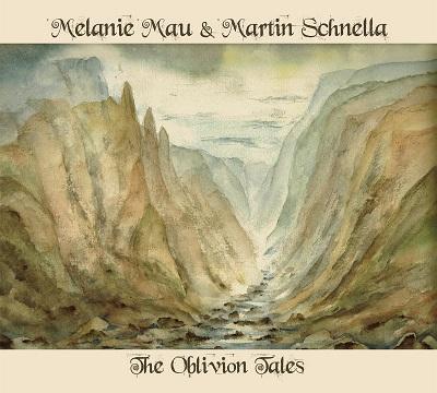MELANIE MAU & MARTIN SCHNELLA - The Oblivion Tales