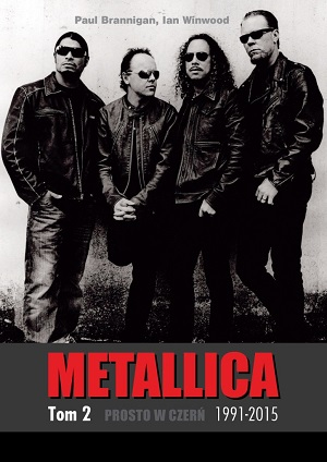 Metallica. Tom 2. Prosto w czerń. 1991-2015