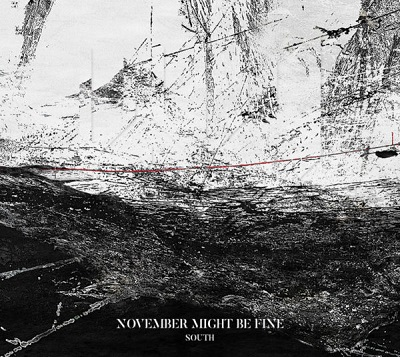NOVEMBER MIGHT BE FINE - South