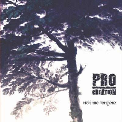 PRO-CREATION - Noli me tangere
