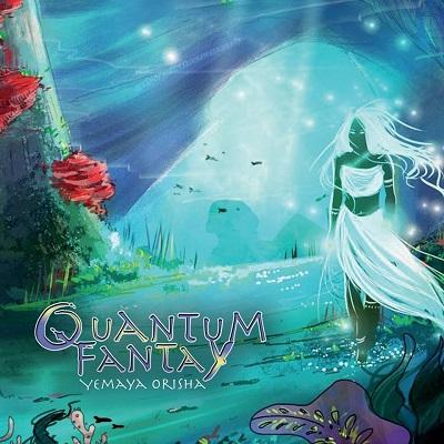 QUANTUM FANTAY - Yemaya Orishha