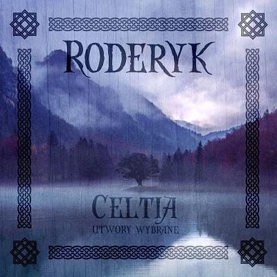 RODERYK - Celtia. Utwory wybrane