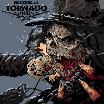 TORNADO KID - Hateful 10