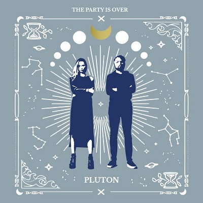 THE PARTY IS OVER - Pluton