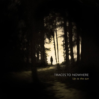 TRACES TO NOWHERE – Up To The Sun