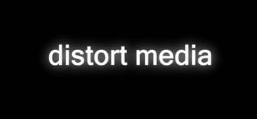 DISTORT MEDIA